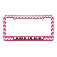 Born to Run License Plate Tag Frame Pink Chevrons Design - No. 2