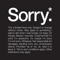 Sorry.* For a limited time only. Art Print by WORDS BRAND™