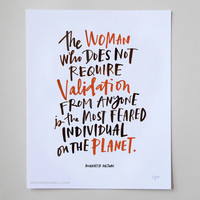 """The Woman Who Does Not Require Validation"" Print: 8 x 10"