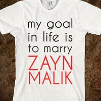 my goal in life is to marry zayn malik - One Direction