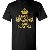 I Can't keep Calm The Steelers Are Playing Tshirt. Pittsburgh Steelers Ladies and Unisex Styles. Great Gift Ideas.