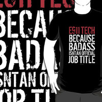 'E911 Tech Because Badass Isn't an Official Job Title' Tshirt