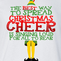 Buddy The Best Way To Spread Christmas Cheer TV Movie Inspired Funny Elf T-shirt shirt Mens Ladies Womens Santa Merry Christmas DT-647