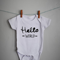 Hello World Onesuit or Shirt