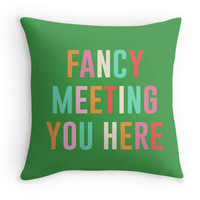 Fancy meeting you here - Decor Pillow (more colors)