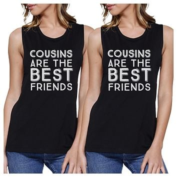 Cousins Are The Best Friends BFF Matching Black Muscle Tops