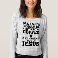 Coffee and Jesus today Flowy Off Shoulder Shirt
