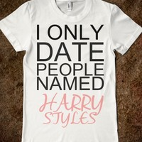 I ONLY DATE PEOPLE NAMED HARRY