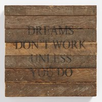Second Nature by Hand 'Dreams Don't Work' Repurposed Wood Wall Art - Brown
