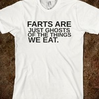 Supermarket: Farts Are Just Ghosts of The Things We Eat T-Shirt from Glamfoxx Shirts