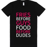 Fries Before Guys Food Before Dudes T-shirt (pnkwhticl71)-T-Shirt