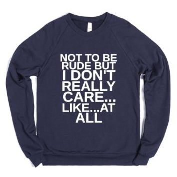 Not To Be Rude But I Don't Care-Unisex Navy Sweatshirt