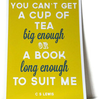 Typography Print A Cup of Tea or A Book Famous Quote Archival Print in A4