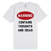 Warning: Contains Thoughts and Ideas