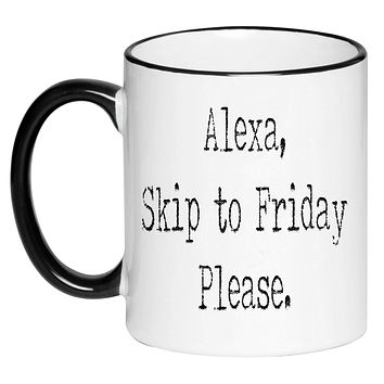 Funny Sarcasm Mother's Day Black and White Coffee Mug - Alexa Skip to Friday Please in an old Typewriter font style