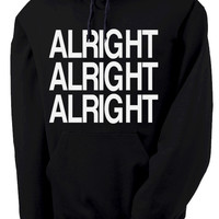 Dazed and Confused Alright Alright Alright Hooded Sweatshirt