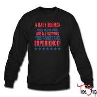 A Baby Boomer And Experience 8 sweatshirt