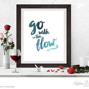 printable art go with the flow zen printable quote zen art print inspirational quote positive affirmation art zen decor wall art home decor
