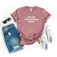 Social Distancing Shirt | Short Sleeve Tee