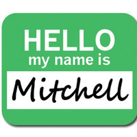 Mitchell Hello My Name Is Mouse Pad