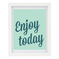 Enjoy Today, Inspirational Quote, Positive Quote, Typography Print, Modern Home Decor, Greyed Jade, 8 x 10 Print