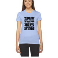 Walk Up To The Club Like What Up I Have Social - Women's Tee