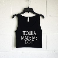 Tequila Made Me Do It Crop Tank