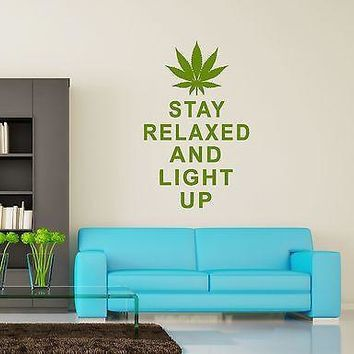 Wall Vinyl Marihuana Weed Stay Relaxed And Light Up Unique Gift (z3393)