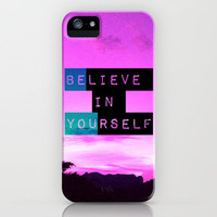 Believe in Yourself! iPhone Case by Louise Machado
