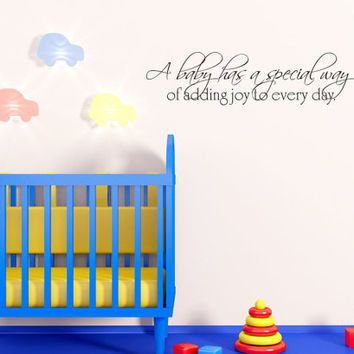 Art Wall Decal Wall Stickers Vinyl Decal Quote - A Baby has a special way of adding joy to everyday - Baby Nursery