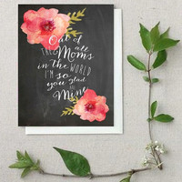 Gift for Mom - Mothers Day - Chalkboard Print or Card - (PG-2)