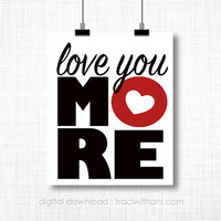INSTANT DOWNLOAD - Love You More! Baby Nursery Wall Art Decor, Poster, Girl, Quote, Inspiration, Typography Clip Art, Valentines Day