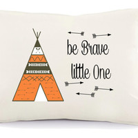 Be brave little one,  baby nursery pillow, tribal nursery, tribal nursery pillow, tipi pillow, teepee pillow