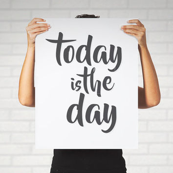 Large Print Poster Today is the Day Inspirational Calligraphy Hipster Black and White