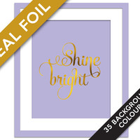 Shine Bright - Real Gold Foil Inspirational Art Print - Office Wall Art - Motivational Quote - Typography Print - Classroom Art - Dorm Art