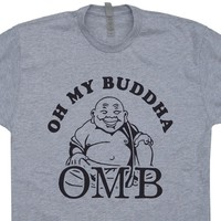 Oh My Buddha T Shirt Funny Yoga T Shirt Saying Vintage Buddha Shirt Buddhist Tee