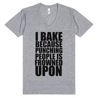 25% OFF I Bake Because Punching People is Frowned Upon Vneck Tee Shirt