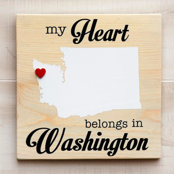 Washington or Any US state shape wood sign wall art - My Heart Belongs in WA. 6 stain colors. Country Chic, Rustic, Cabin, Wedding Decor