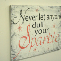 Never Let Anyone Dull Your Sparkle Wood Sign Girls Nursery Wall Art Wood Nursery Sign Shabby Chic Nursery Baby Gift Vintage Nursery