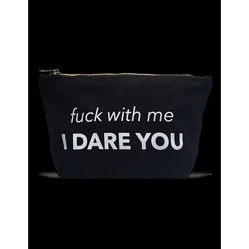 POUCH- Fuck With Me I Dare You