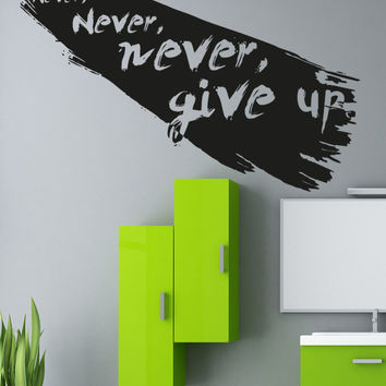 Vinyl Wall Decal Sticker Never Give Up #5361