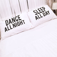 'Dance All Night Sleep All Day' Pillow Cases