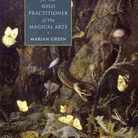 A Witch Alone: The Essential Guide for the Solo Practioner of the Magical Arts