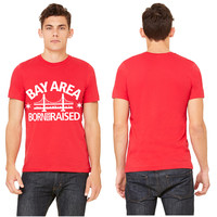 bay area back Born AND RAISED T-shirt