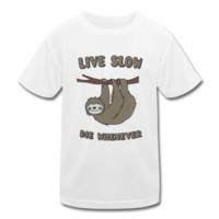 T-Shirt Funny & Cute Sloth Live Slow Die Whenever Slogan | Spreadshirt
