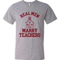Real Men Marry Teachers Shirt. Funny, Graphic T-Shirts For All Ages. Ladies And Men's Unisex Style. Makes a Great Gift!!