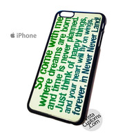 peter pan quotes so come with me Phone Case For Apple,  iphone 4, 4S, 5, 5S, 5C, 6, 6 +, iPod, 4 / 5, iPad 3 / 4 / 5, Samsung, Galaxy, S3, S4, S5, S6, Note, HTC, HTC One, HTC One X, BlackBerry, Z10