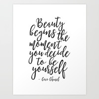 Beauty Begins The Moment You Decide To Be Yourself,Be You Sign,Fashion Print,Fashion Poster,Girls Ro Art Print by TypoHouse