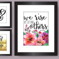 We Rise by Lifting Others PRINTABLE, Robert Ingersoll Quote Typography Print, Watercolor Flowers, Pretty Plus Paper, INSTANT DOWNLOAD