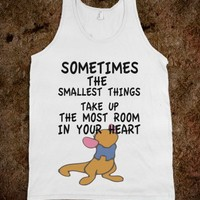 SOMETIMES THE SMALLES THINGS TAKE UP THE MOST ROOM IN YOUR HEART - ROO | TANK